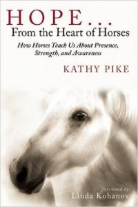 Hope from the Heart of Horses - a book by Kathy Pike about how horses are able to help humans heal